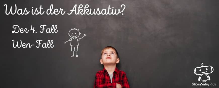 Was ist der Akkusativ?